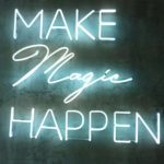 Make Magic Happen Neon